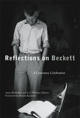 Reflections on Beckett: A Centenary Celebration