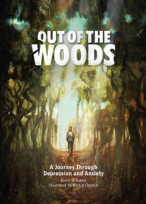 Out of the Woods: A Journey Through DepressionandAnxiety
