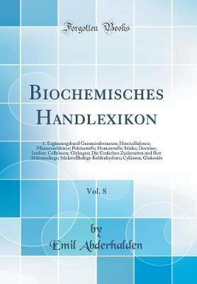 Biochemisches Handlexikon, Vol  8: 1  Ergnzungsband Gummisubstanzen