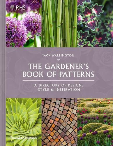 RHS The Gardener's Book of Patterns: A Directory of Design, StyleandInspiration