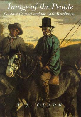 Image of the People: Gustave Courbet and the1848Revolution