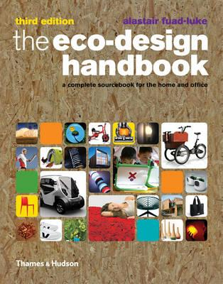 The Eco-Design Handbook: A Complete Sourcebook for the HomeandOffice