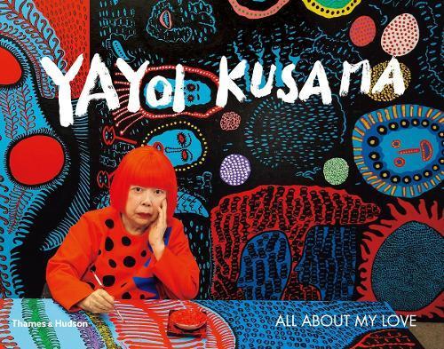 Yayoi Kusama: All AboutMyLove