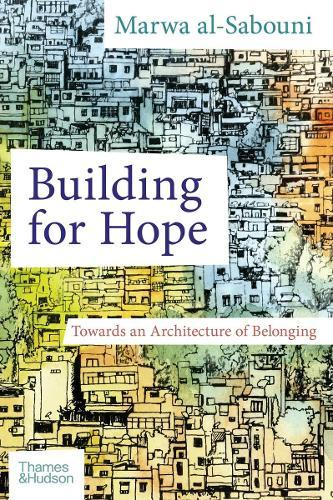 Building for Hope: Towards an ArchitectureofBelonging