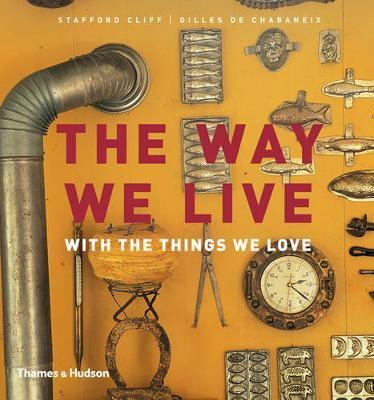 The Way We Live: With the Things WeLove