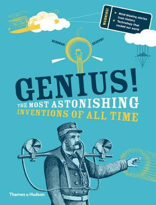 Genius!: The Most Astonishing Inventions ofallTime