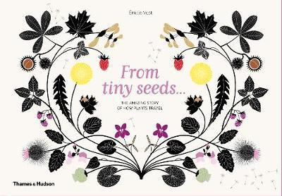 From Tiny Seeds: The Amazing Story of HowPlantsTravel