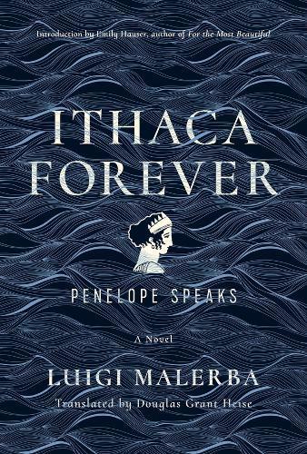 Ithaca Forever: Penelope Speaks, A Novel
