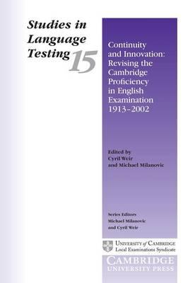 Continuity and Innovation: Revising the Cambridge Proficiency in English Examination 1913-2002