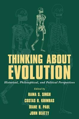 Thinking about Evolution: Historical, Philosophical, andPoliticalPerspectives
