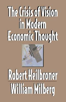 The Crisis of Vision in ModernEconomicThought