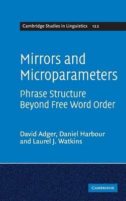 Mirrors and Microparameters: Phrase Structure beyond FreeWordOrder