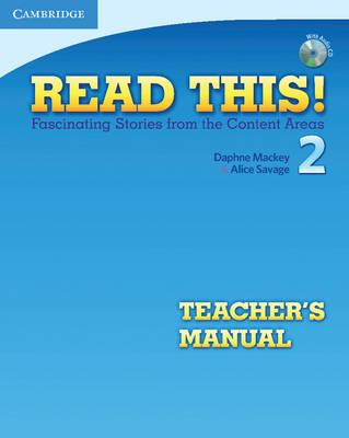 Read This! Level 2 Teacher's Manual with Audio CD: Fascinating Stories from  the Content Areas by Daphne Mackey (University of Washington), Alice