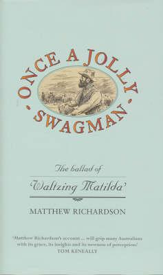 Once a Jolly Swagman: The Ballad of  Waltzing Matilda