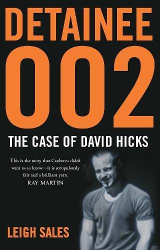 Detainee 002: The Case ofDavidHicks