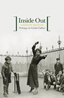 Inside Out: Writings On Australian Cricket Culture