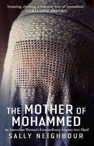 The Mother Of Mohammed: An Australian Woman's Extraordinary JourneyIntoJihad