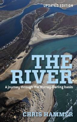 The River: A Journey Through TheMurray-DarlingBasin