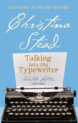 Talking into the Typewriter: Selected Letters (1973-1983)