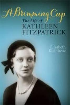 A Brimming Cup: The Life ofKathleenFitzpatrick