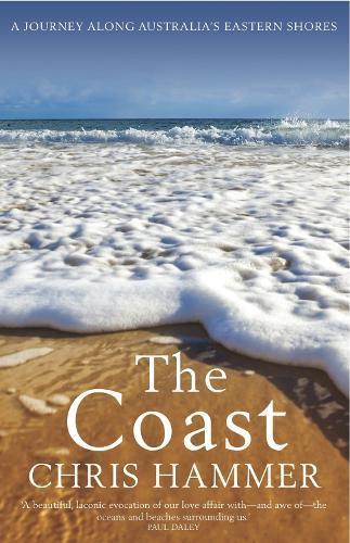 The Coast: A Journey Along Australia'sEasternShores
