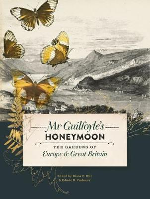 Mr Guilfoyle's Honeymoon: The Gardens of Europe & Great Britain