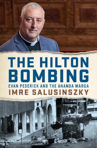 The Hilton Bombing: Evan Pederick and theAnandaMarga