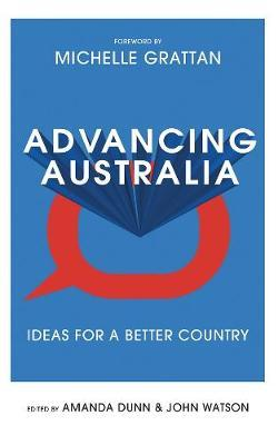 Advancing Australia: Ideas for a Better Country