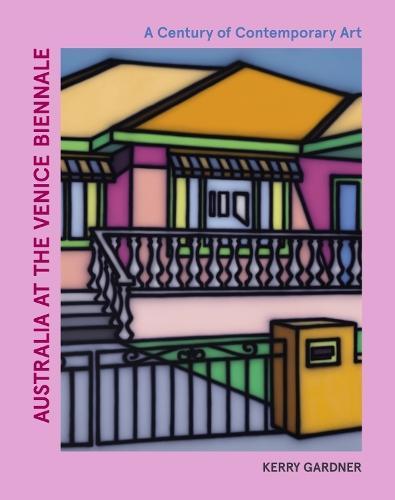 Australia at the Venice Biennale: A Century of Contemporary Art