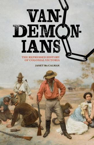 Vandemonians: The Repressed History of Colonial Victoria