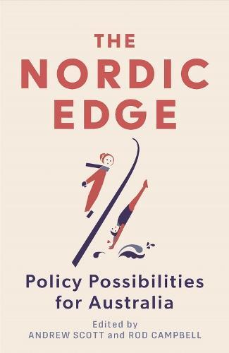 The Nordic Edge: Policy PossibilitiesforAustralia