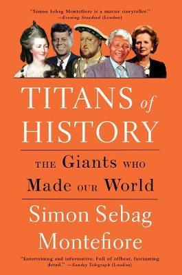 Titans of History: The Giants Who MadeOurWorld