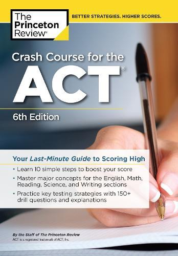 Crash Course for the ACT: Your Last-Minute Guide to Scoring High