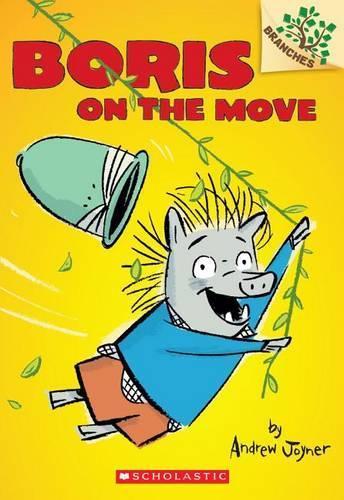 Boris on the Move: A Branches Book(Boris#1)