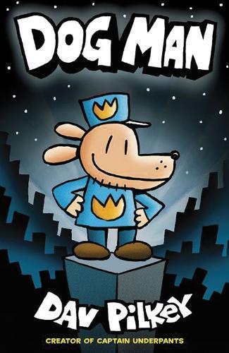 Dog Man (The Adventures of Dog Man,Book1)
