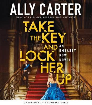 Take the Key and Lock Her Up (Embassy Row, Book3),3