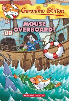 Geronimo Stilton: #62 Mouse Overboard