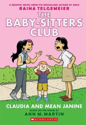 Claudia and Mean Janine (The Baby-Sitters Club, Graphic Novel 4)