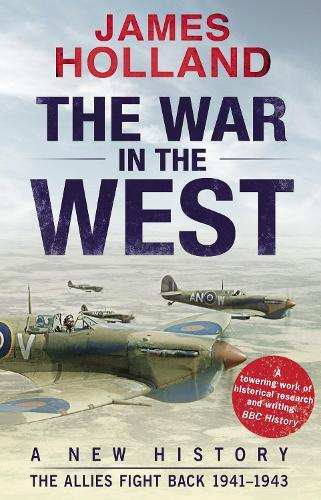 The War in the West: A New History: Volume 2: The Allies Fight Back 1941-43