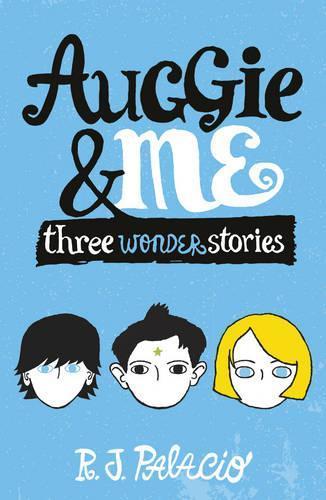 Auggie & Me: ThreeWonderStories