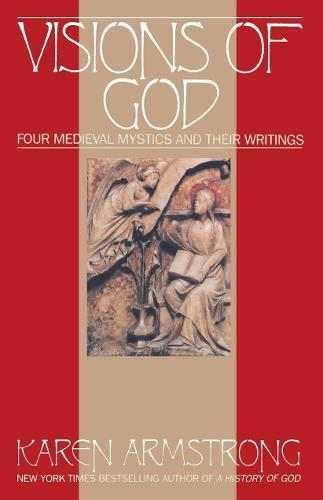 Vision of God: Four Medieval Mystics andTheirWritings