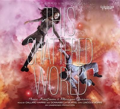 This Shattered World: AStarboundNovel