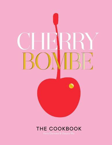 Cherry Bombe:TheCookbook