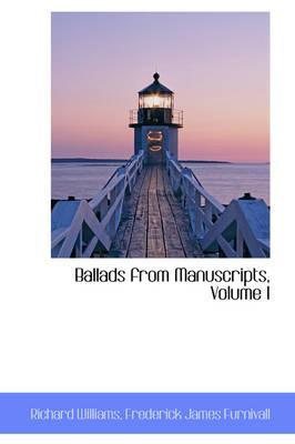 Ballads from Manuscripts, Volume I