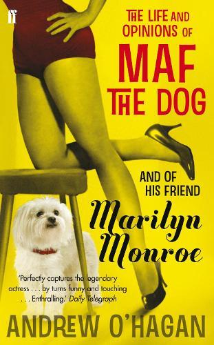The Life and Opinions of Maf the Dog, and of his friendMarilynMonroe