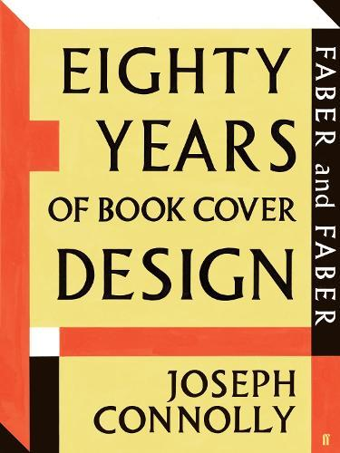 Faber and Faber: Eighty Years of Book Cover Design