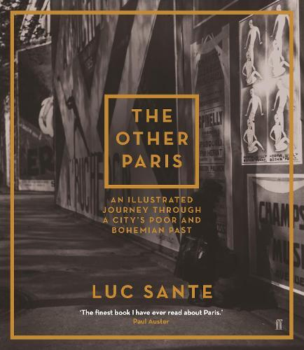 The Other Paris: An Illustrated Journey through a City's Poor andBohemianPast