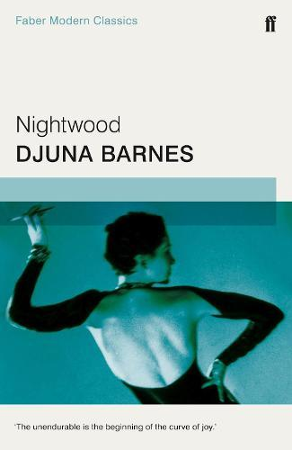 Nightwood: Faber Modern Classics