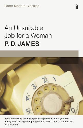 An Unsuitable Job for a Woman: FaberModernClassics