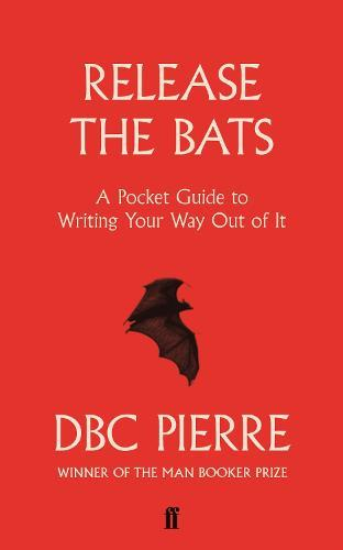 Release the Bats: A Pocket Guide to Writing Your Way OutOfIt